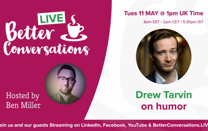 Drew Tarvin on humour —Better Conversations LIVE   Sehaam Cyrene