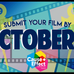 Last Chance to Submit to 2016 Cause + Effect Progressive Film Festival