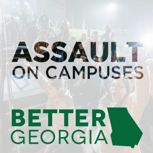 Assault on Campuses on the Better Georgia Podcast