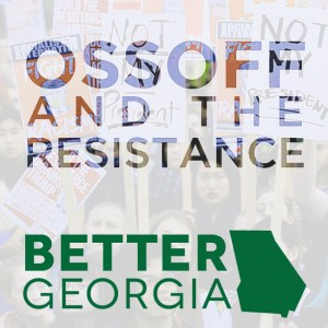 Ossoff and The Resistance on the Better Georgia Podcast