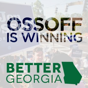 Ossoff is Winning on the Better Georgia Podcast