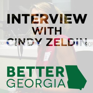 Cindy Zeldin on the Better Georgia Podcast