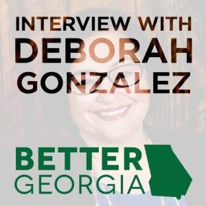 Deborah Gonzalez on the Better Georgia Podcast