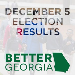 70 December 5 Election Results on the Better Georgia Podcast