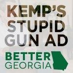 82 Brian Kemp's Stupid Gun Ad