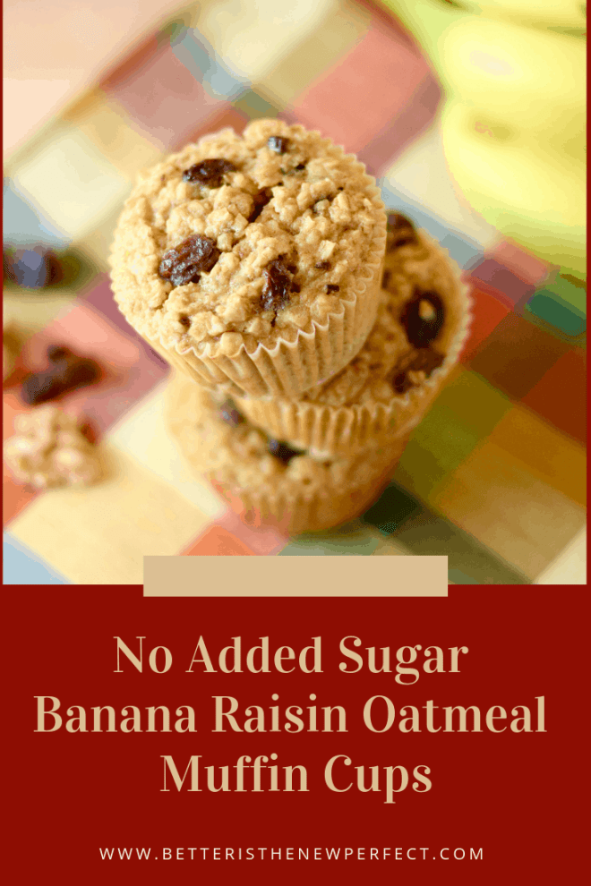 These moist, delicious whole grain muffins sweetened only with ripe bananas and raisins are also gluten-free! Better Is the New Perfect