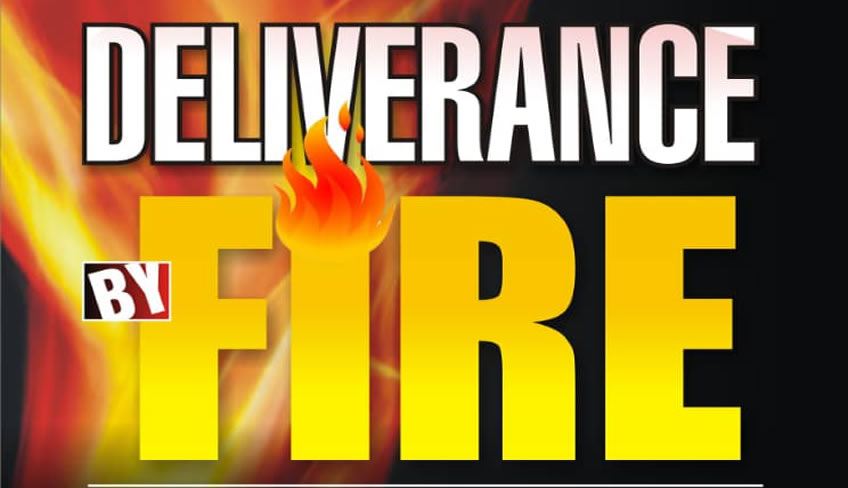 Deliverance by Fire Prayers, Day 1 – Praying With the Weapon of Fire
