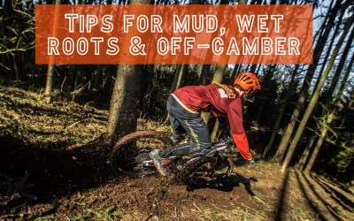 4 Pro MTB Tips for Riding Mud, Wet Roots, & Off-Camber