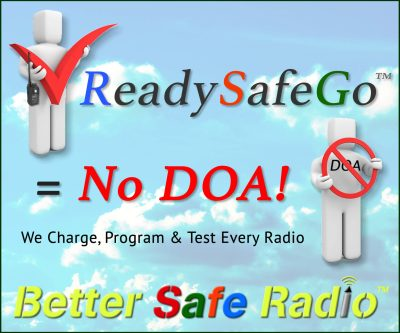 ReadySafeGo = Charged, Programmed, Tested & No DOA!