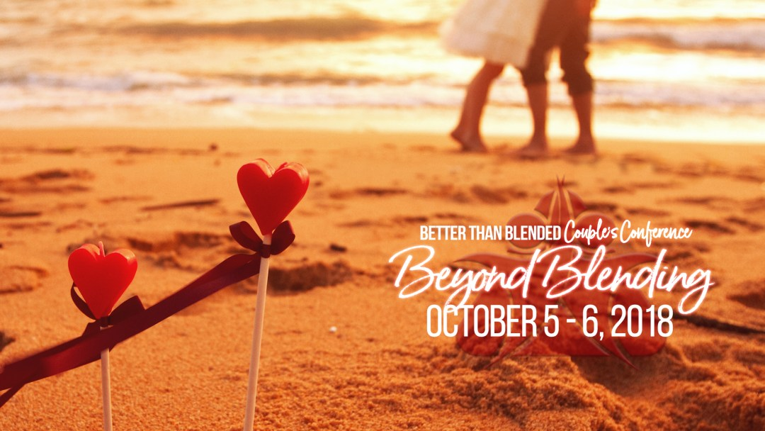 Better Than Blended Couple's Conference 2018