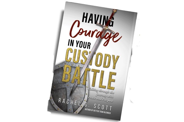 Having Courage In Your Custody Battle