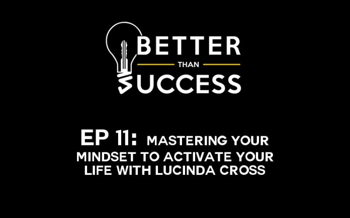 Mastering Your Mindset with Lucinda Cross