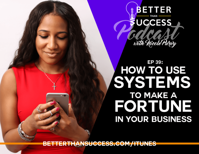 How to Use Systems to Make a Fortune