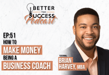 #51: How to Make Money Being a Business Coach Introducing Brian Harvey
