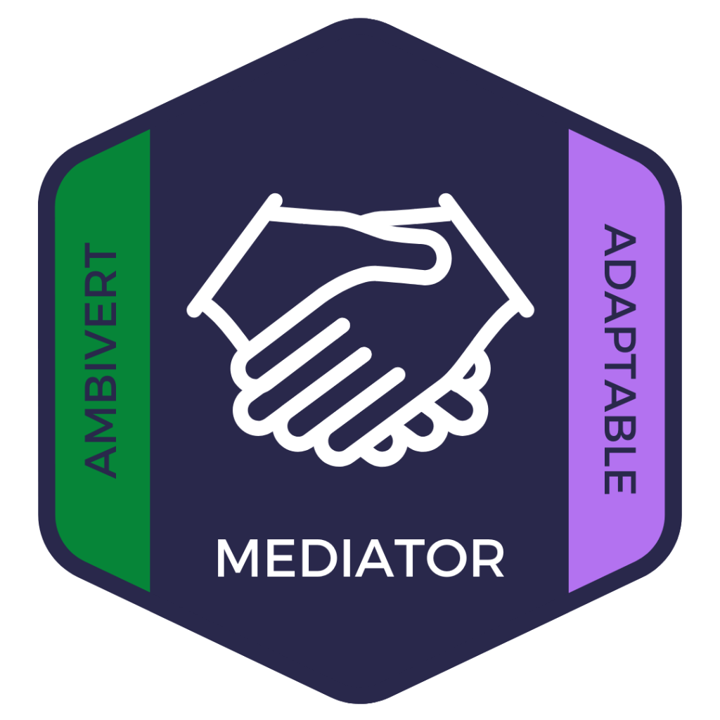 Mediator: Ambivert and Adaptable Advocate