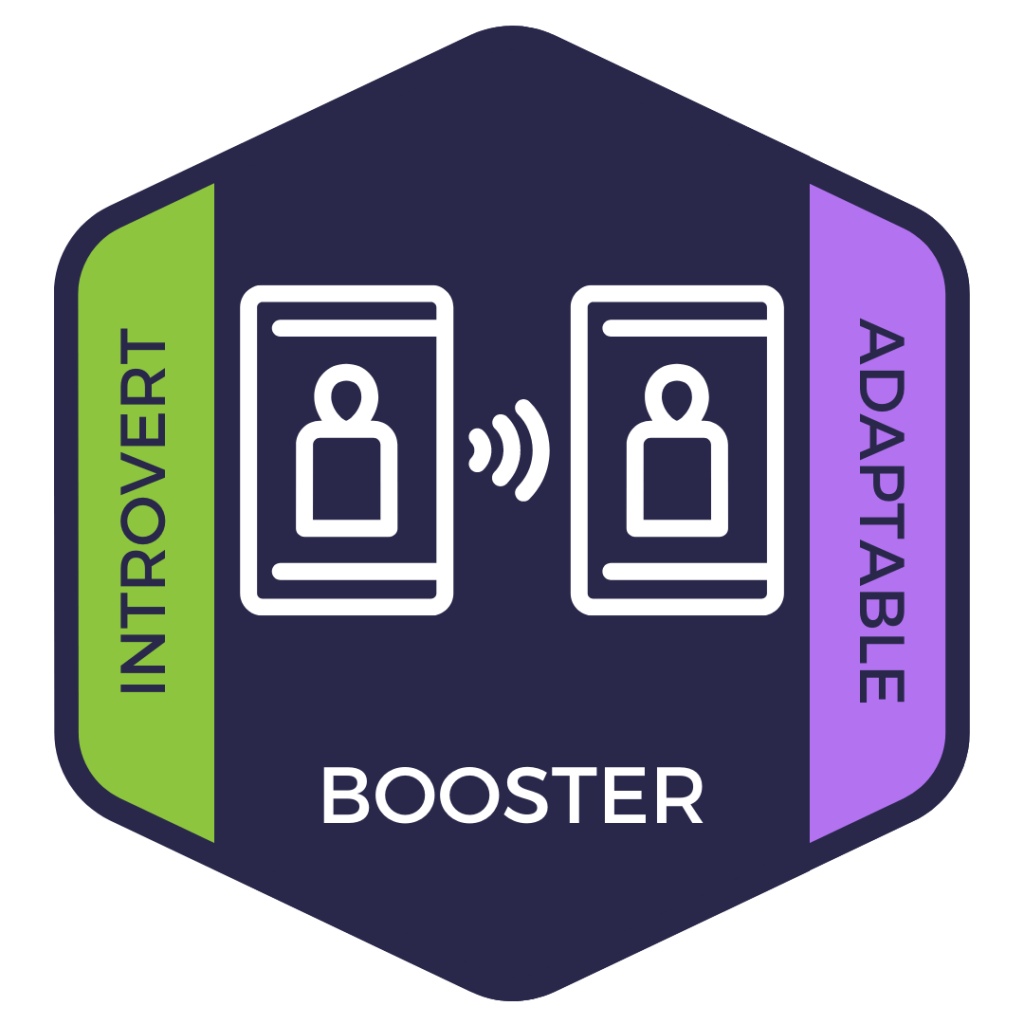Booster: Introvert and Adaptable