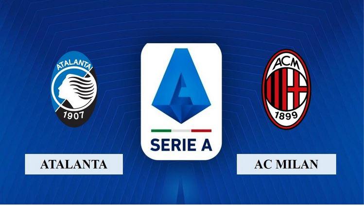 Nhận định Atalanta vs AC Milan, 1h45 ngày 24/05/2021, Serie A