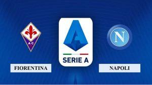 Nhận định Fiorentina vs SSC Napoli, 17h30 ngày 16/05/2021, Serie A