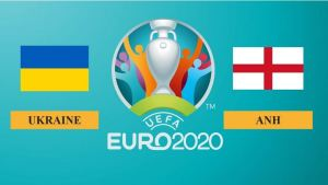Nhận định Ukraine vs Anh, 2h00 ngày 04/07/2021, Tứ kết Euro 2020