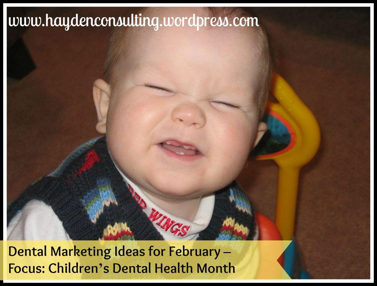 dental marketing ideas for February