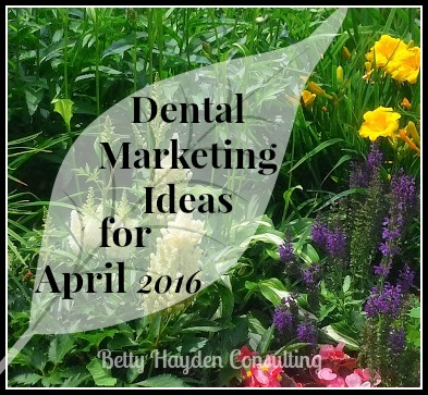 dental marketing ideas for april