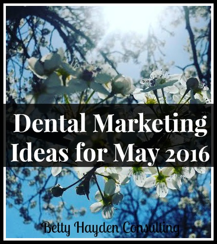 betty hayden consulting may dental marketing ideas