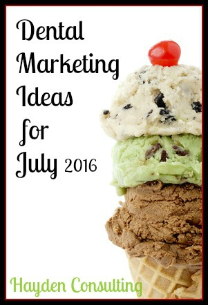 Dental Marketing and Practice Management Ideas for July 2016