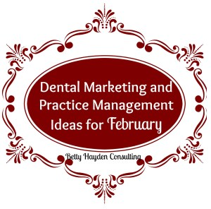 dental marketing ideas from betty hayden consulting