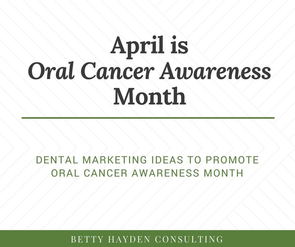 dental marketing oral cancer awareness month ideas