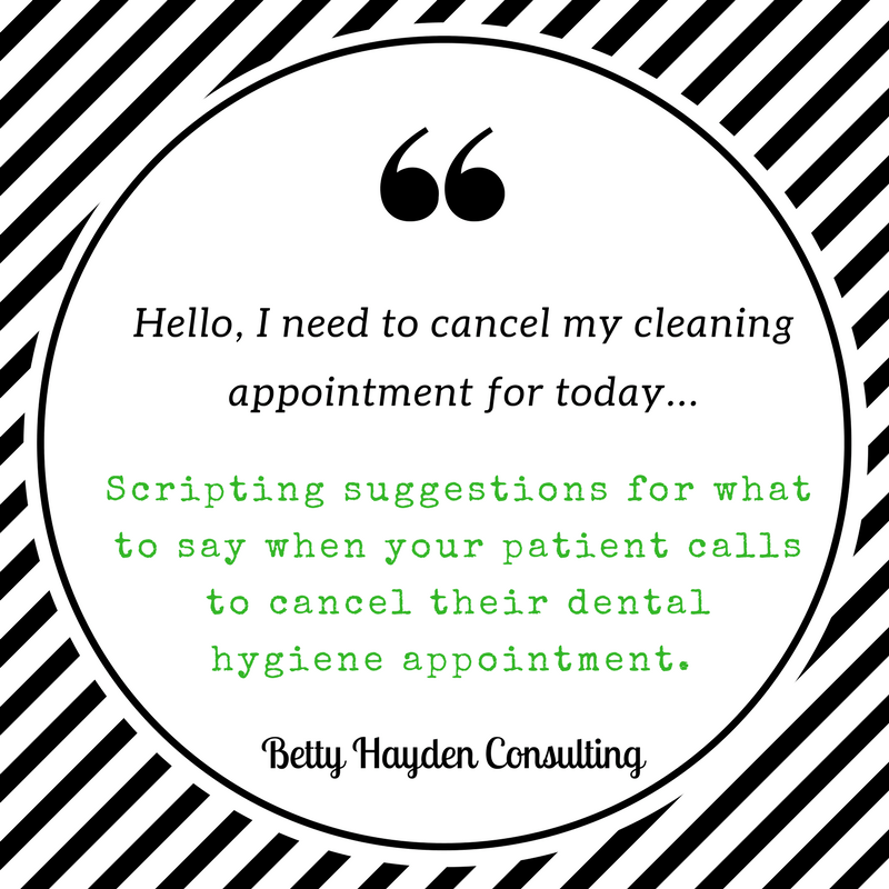 what do I say when patient calls to cancel their dental hygiene appointment