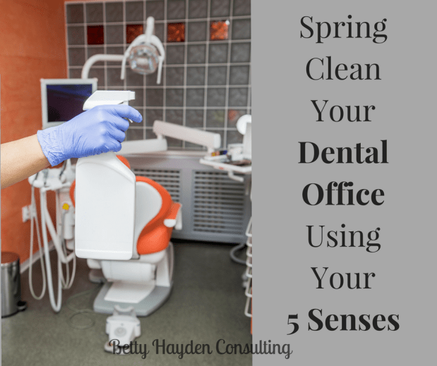 Spring Clean Your Dental Office Using Your 5 Senses