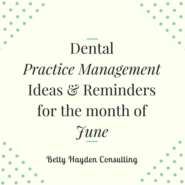 Dental Practice Management Tips and Ideas for June