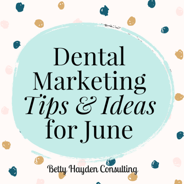 Dental Marketing Tips and Ideas for June