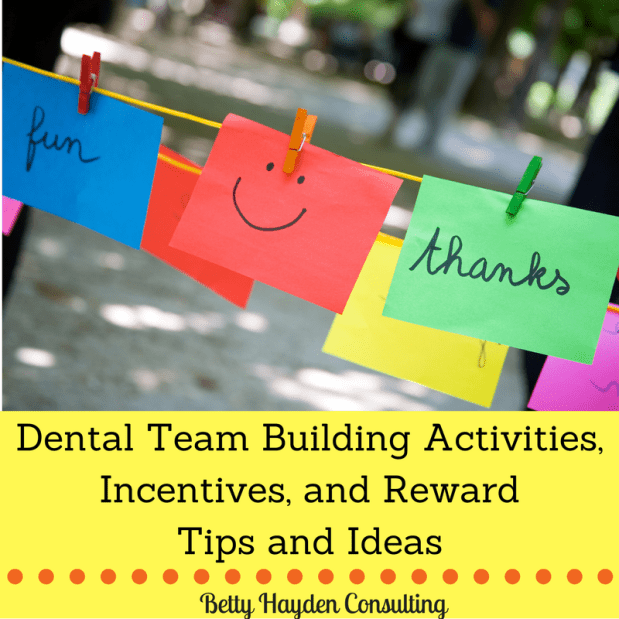 Dental Team Building Activities, Rewards, and Incentive Tips and Ideas
