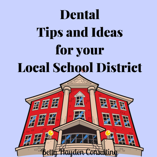 Dental Tips and Ideas for your Local School District