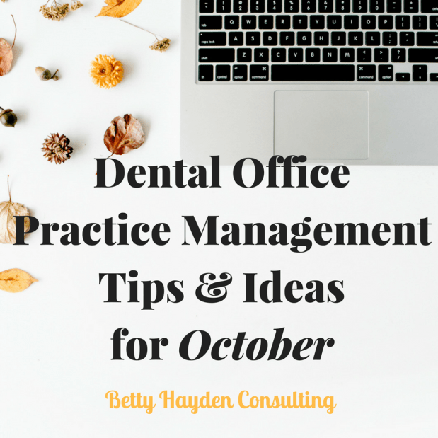 Dental Office Practice Management Tips and Ideas for October