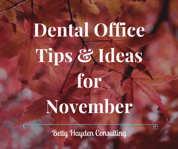 Dental Office Tips and Ideas for November