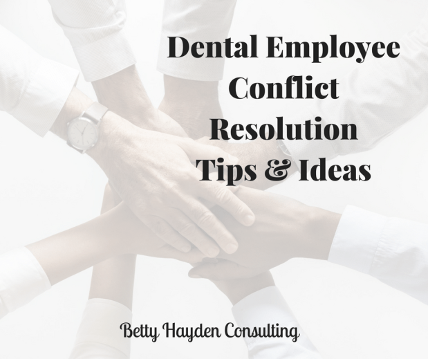 Dental Employee Conflict Resolution Tips and Ideas