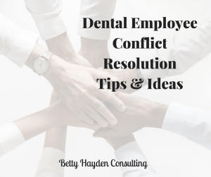 Betty Hayden Consulting Dental Team Conflict Resolution