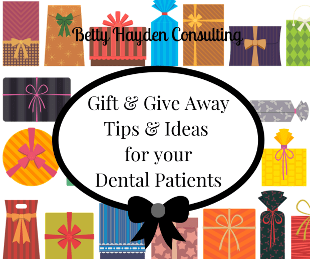 Gift and Give Away Ideas for your Dental Patients