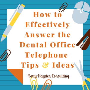 dental telephone scripting principles from betty hayden consulting
