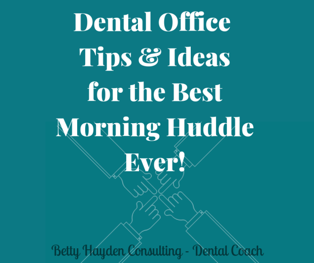 Dental Office Morning Huddle Agenda Tips and Ideas