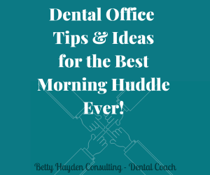 Dental Practice Morning Meeting Checklist Betty Hayden Consulting
