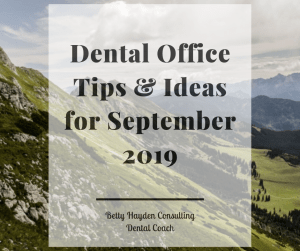 Dental Office Tips and Ideas September Betty Hayden