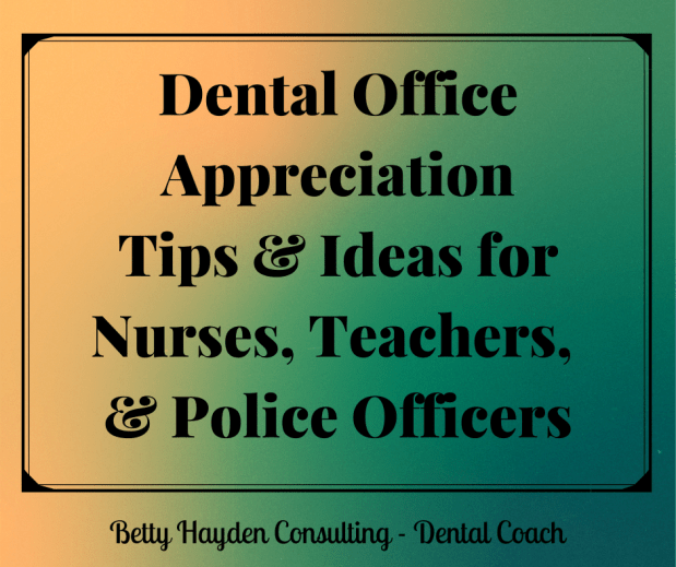 Dental Office Appreciation Ideas for Teachers, Nurses, and Police Officers