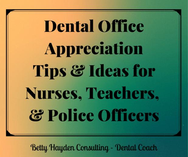Dental Office Appreciation Ideas for Teachers, Nurses, and Police Officers
