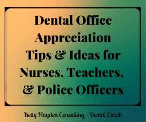 Betty Hayden Consulting Dental Office Appreciation Ideas for May