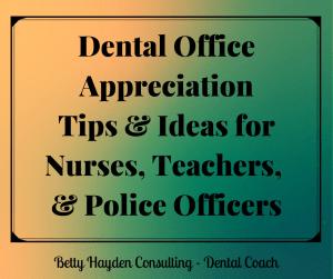 Betty Hayden Consulting Dental Office Appreciation Ideas for May