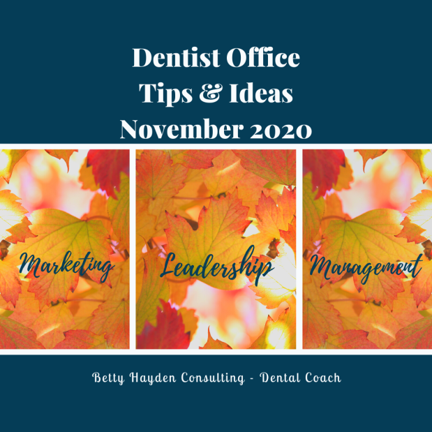 Dental Office Leadership, Management, and Marketing Tips and Ideas for November 2020