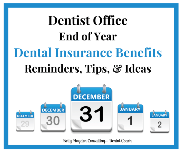 End of Year Dental Insurance Benefits Reminders, Tips, and Ideas (Use it or lose it)
